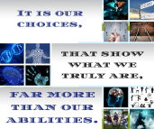 It is our choices