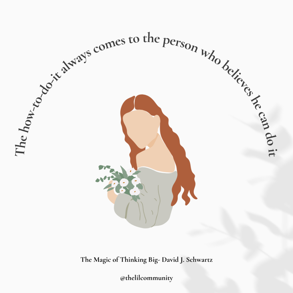 Women with a bouquet of white flowers in her hand at the center of image. The quote The-how-to-it always comes to the person who believes he can do it is written above her head.